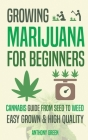 Growing Marijuana for Beginners: Cannabis Growguide - From Seed to Weed Cover Image
