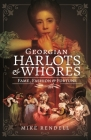 Georgian Harlots and Whores: Fame, Fashion & Fortune Cover Image