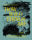 How Wild Things Are: Cooking, fishing and hunting at the bottom of the world Cover Image