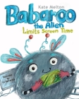 Babaroo the Alien Limits Screen Time: Children's Book about Breaking Gadgets Addition Cover Image