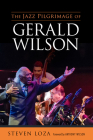 The Jazz Pilgrimage of Gerald Wilson (American Made Music) Cover Image