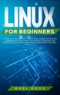Linux for Beginners: A Step-By-Step Guide to Learn Linux Operating System + The Basics of Kali Linux Hacking by Command Line Interface. Too Cover Image