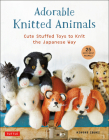 Adorable Knitted Animals: Cute Stuffed Toys to Knit the Japanese Way (25 Different Animals) Cover Image