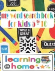 my word search book for kids 5 - 10: Preschoolers - It ranks as one of the best books in this category - Ages 5-10, Kindergarten to First Grade, Activ Cover Image