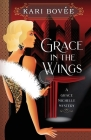 Grace in the Wings: A Grace Michelle Mystery Cover Image