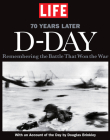 Life D-Day 70 Years Later: Remembering the Battle That Won the War Cover Image