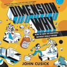 Dimension Why #1: How to Save the Universe Without Really Trying Lib/E Cover Image