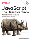 Javascript: The Definitive Guide: Master the World's Most-Used Programming Language Cover Image