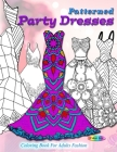 Patterned party dresses: Coloring book for adults fashion Cover Image