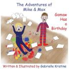 The Adventures of Mike & Max: Gamaw Has a Birthday Cover Image