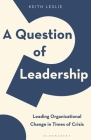 A Question of Leadership: Leading Organizational Change in Times of Crisis Cover Image