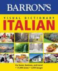 Visual Dictionary: Italian: For Home, Business, and Travel (Barron's Visual Dictionaries) Cover Image