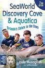 Seaworld, Discovery Cove & Aquatica: Orlando's Salute to the Seas Cover Image