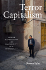 Terror Capitalism: Uyghur Dispossession and Masculinity in a Chinese City Cover Image