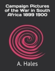 Campaign Pictures of the War in South Africa 1899 1900 Cover Image