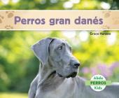 Perros Gran Danés (Great Danes) (Spanish Version) (Perros (Dogs Set 2)) Cover Image