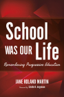 School Was Our Life: Remembering Progressive Education (Counterpoints) Cover Image