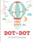 Dot to Dot Activity for Kids (50 Animals): 50 Animals Workbook - Ages 3-8 - Activity Early Learning Basic Concepts Cover Image