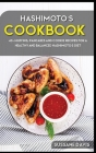Hashimoto's Cookbook: 40+ Muffins, Pancakes and Cookie recipes for a healthy and balanced Hashimoto's diet Cover Image