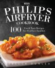 My Philips Airfryer Cookbook: 100 Fun & Tasty Recipes for Healthier Families Cover Image