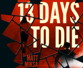 13 Days to Die Cover Image