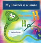 My Teacher is a Snake the Letter H Cover Image