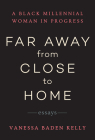 Far Away from Close to Home: Essays Cover Image