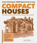 Compact Houses: 50 Creative Floor Plans for Well-Designed Small Homes Cover Image