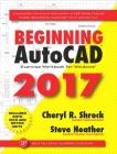 Beginning AutoCAD 2017: Exercise Workbook Cover Image
