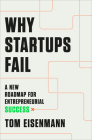 Why Startups Fail: A New Roadmap for Entrepreneurial Success Cover Image