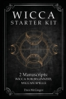 Wicca Starter Kit: 2 Manuscripts: Wicca for Beginner, Wiccan Spells Cover Image