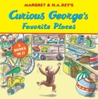 Curious George's Favorite Places: Three Stories in One Cover Image