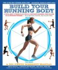 Build Your Running Body: A Total-Body Fitness Plan for All Distance Runners, from Milers to Ultramarathoners—Run Farther, Faster, and Injury-Free Cover Image