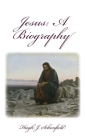 Jesus a Biography: A Biography Cover Image