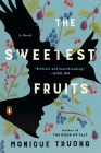 The Sweetest Fruits: A Novel Cover Image