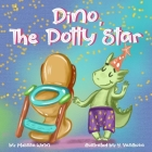 Dino, The Potty Star: Potty Training Older Children, Stubborn Kids, and Baby Boys and girls who refuse to give up their diapers. The Funnies Cover Image
