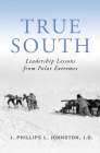 True South: Leadership Lessons from Polar Extremes Cover Image