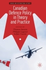 Canadian Defence Policy in Theory and Practice (Canada and International Affairs) Cover Image
