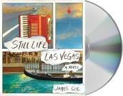 Still Life Las Vegas: A Novel Cover Image