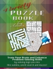 Variety Puzzle Book For Adults: Train your brain and enhance problem solving skills by solving logic puzzles like sudoku, word search and mazes! Cover Image