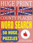 Huge Print England County Places Word Search: 50 Word Searches Extra Large Print to Challenge Your Brain (Huge Font Find a Word for Kids, Adults & Sen Cover Image