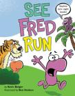 See Fred Run: Teaches 50+ Sight Words! Cover Image