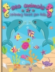 Sea Animal Coloring Book For Kids: Adults Coloring Books Sea Animals Coloring Books For Kids Ages 4-8 Childrean Love The Idea For Friendly Sea Animals Cover Image