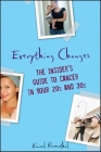Everything Changes: The Insider's Guide to Cancer in Your 20s and 30s Cover Image