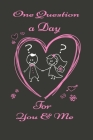 One Question a Day for You & Me: Daily Reflections for Couples Cover Image