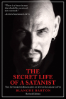 The Secret Life of a Satanist: The Authorized Biography of Anton Szandor Lavey Cover Image