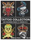 Tattoo Collection: An Adult Coloring Book with 100 Incredible Coloring Pages Awesome and Relaxing Tattoo Designs for Men and Women Volume Cover Image