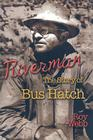 Riverman: The Story of Bus Hatch Cover Image
