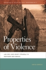 Properties of Violence: Law and Land Grant Struggle in Northern New Mexico (Geographies of Justice and Social Transformation #17) Cover Image