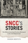 Sncc's Stories: The African American Freedom Movement in the Civil Rights South Cover Image
